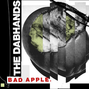 The Dabhands - Bad Apple