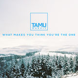 Tamu Massif - What Makes You Think You're The One