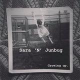 Sara 'N' Junbug - Growing Up