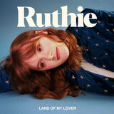Ruthie - Land Of My Lover