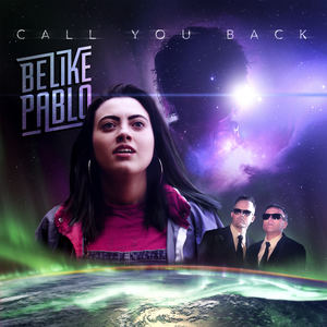 Be Like Pablo - Call You Back