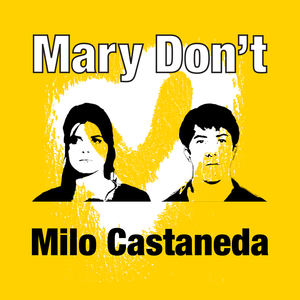 Milo Castaneda  - Mary Don't