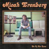 Micah Erenberg - Do It For Love
