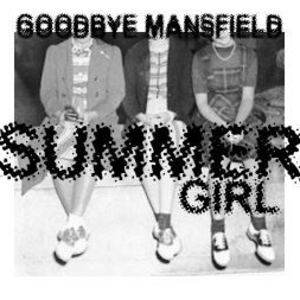 Goodbye Mansfield - Summer Girl