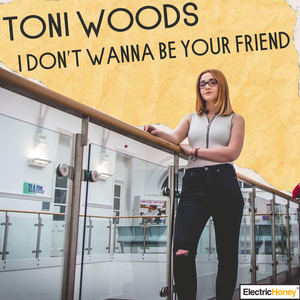 Toni Woods - I Don't Wanna Be Your Friend