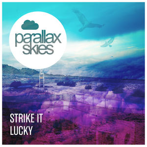Parallax Skies - Strike It Lucky