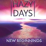 Hazy Days - New Beginnings