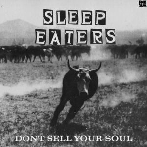 Sleep Eaters - Don't Sell Your Soul