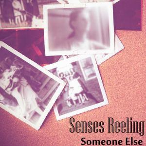 Senses Reeling - Someone Else