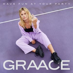 Graace - Have Fun At Your Party