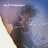 The Attic Movement - Leave The Car (feat. LIO)