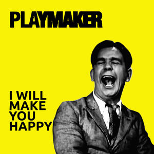 Playmaker - I Will Make You Happy