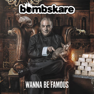 Bombskare - Wanna Be Famous