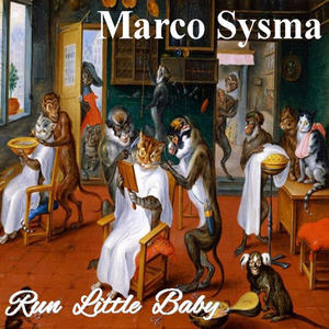 Marco Sysma - Run, Little Baby Run