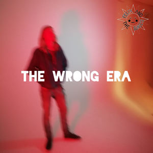 Felix And The Sunsets - The Wrong Era