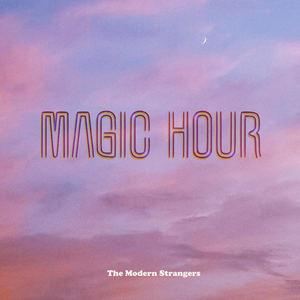 The Modern Strangers - Magic Hour