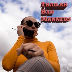 Thailah - Bad Manners
