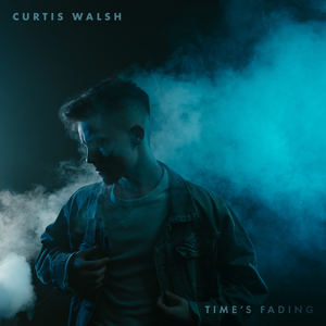 Curtis Walsh - Time's Fading