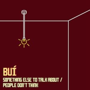 Buí - Something Else To Talk About