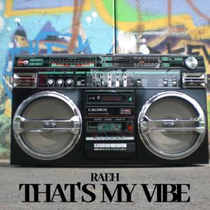 Raeh - That's My Vibe