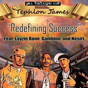 Tephlon James Monroe - Redefining Success ft. Layzie Bone, Gambino and Nesiri