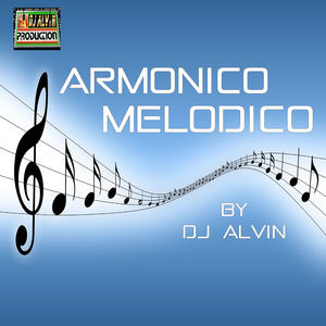 AlvinProduction - DJ Alvin - Armonico Melodico