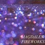 Magdalen  - Fireworks