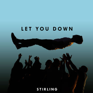 Stirling - Let You Down