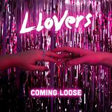 Llovers - Coming Loose