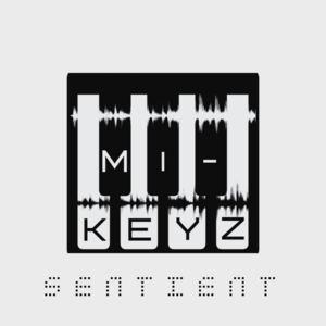 Mi-Keyz - Sentient