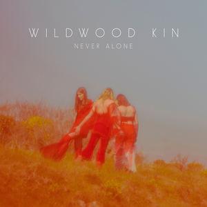 Wildwood Kin - Never Alone