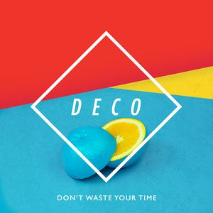 DECO - Don't Waste Your Time