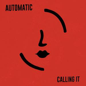 Automatic - Calling It