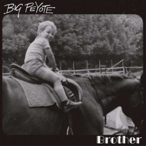 Big Peyote - Brother