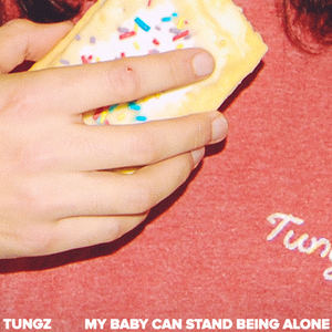 Tungz - My Baby Can Stand Being Alone