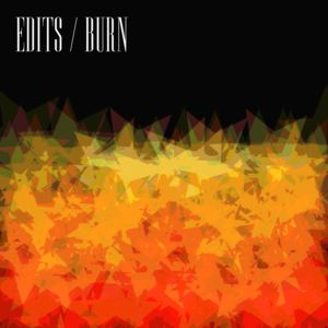 Edits - Burn