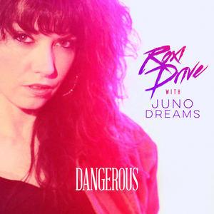 Roxi Drive - Dangerous