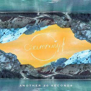 Circumnavigate - Another 20 Seconds
