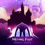 Robert Grace - Moving Fast