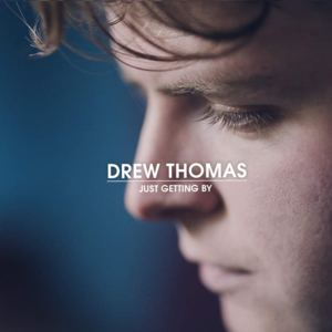 Drew Thomas - Just Getting By