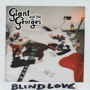 Giant and the Georges - Blind Love