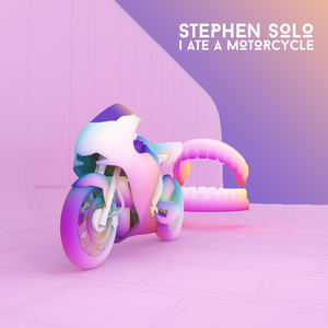 Stephen Solo - I Ate a Motorcycle