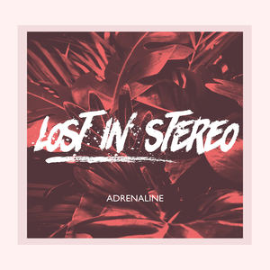 Lost In Stereo - Adrenaline