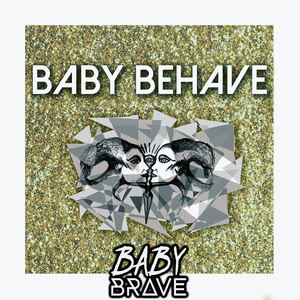 Baby Brave - Baby Behave