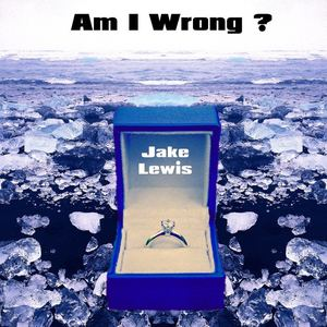Jake Lewis - Am I Wrong