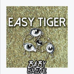 Baby Brave - Easy Tiger