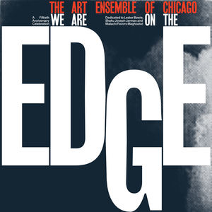 The Art Ensemble of Chicago - We Are On The Edge