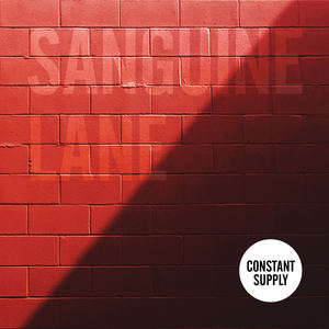 Constant Supply - Sanguine Lane