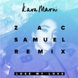 Kara Marni - Lose My Love (Zac Samuel Remix)