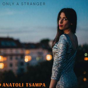 Anatoli Tsampa - Only a Stranger